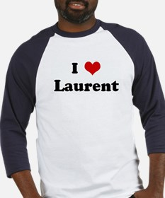 I Love Laurent Baseball Jersey