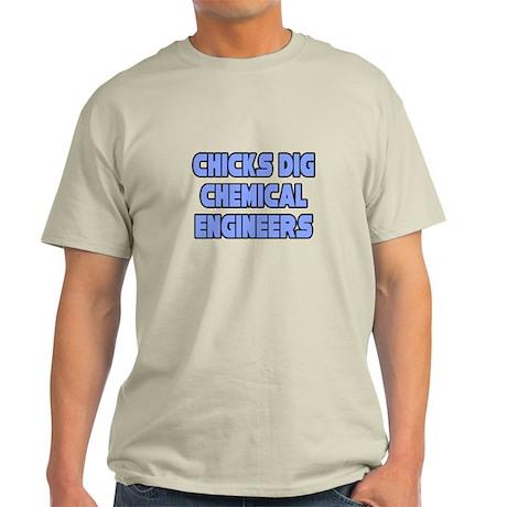 """Chicks Dig Chem. Engineers"" Light T-Shirt"