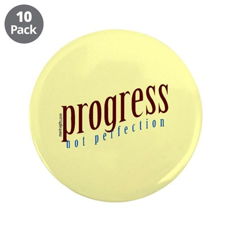 "Progress, not perfection 3.5"" Button (10 pack)"