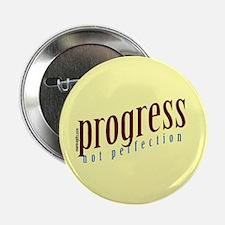 "Progress, not perfection 2.25"" Button"