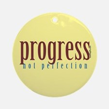 Progress, not perfection Ornament (Round)