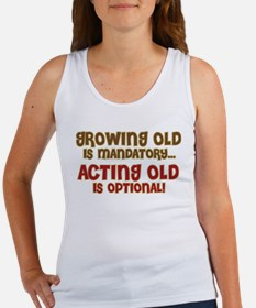 GROWING OLD VS. ACTING OLD Women's Tank Top