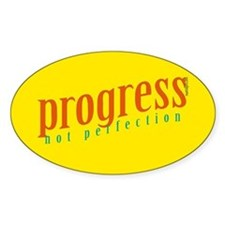 Progress, not perfection Oval Decal