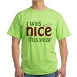 I Was Nice This Year Green T-Shirt