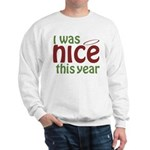 I Was Nice This Year Sweatshirt