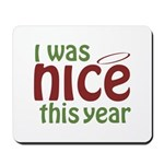 I Was Nice This Year Mousepad