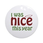 I Was Nice This Year Ornament (Round)