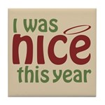 I Was Nice This Year Tile Coaster