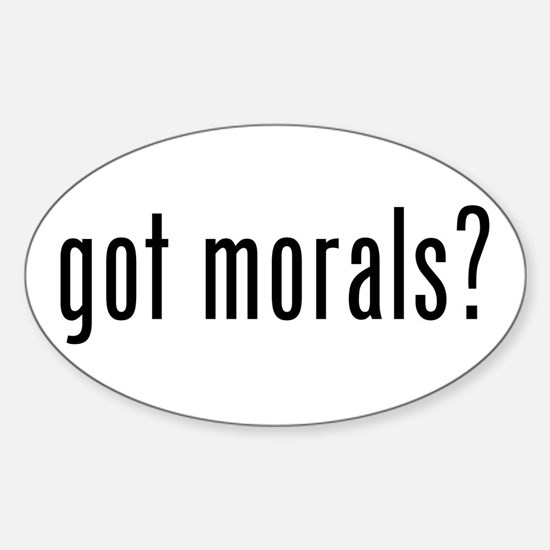 got morals? Oval Decal