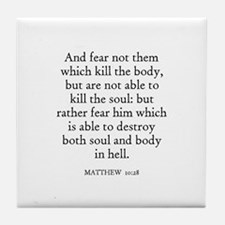 MATTHEW  10:28 Tile Coaster