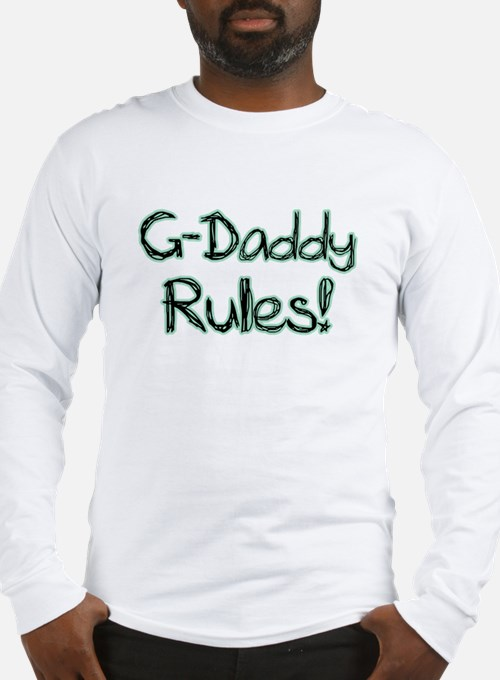 G-Daddy Rules Long Sleeve T-Shirt