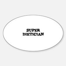 SUPER DIETICIAN Oval Decal