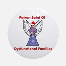 Patron Saint Dysfunctional Families Ornament (Roun