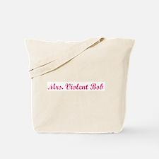 Mrs. Violent Bob Tote Bag