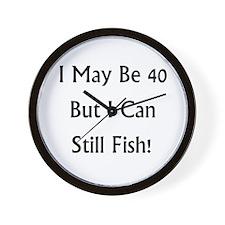40 But Can Still Fish! Wall Clock