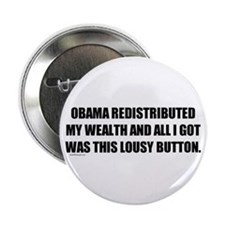 """Obama Redistributed My Wealth 2.25"""" Button (1"""