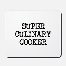SUPER CULINARY COOKER  Mousepad