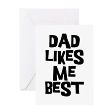 Dad Likes Me Greeting Card