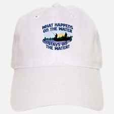 WHAT HAPPENS ON THE WATER... Baseball Baseball Cap