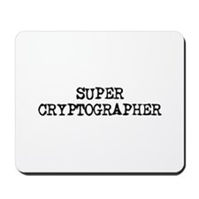 SUPER CRYPTOGRAPHER  Mousepad