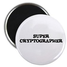 SUPER CRYPTOGRAPHER Magnet