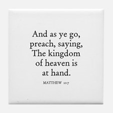 MATTHEW  10:7 Tile Coaster