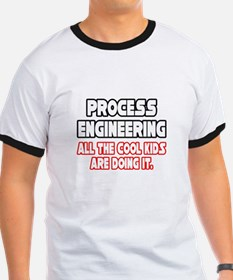 """""""Process Engineering...Cool"""" T"""