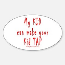 My KID can make your Kid TAP Oval Decal