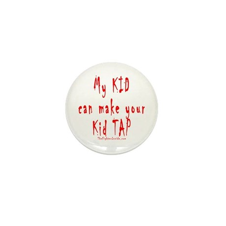 My KID can make your Kid TAP Mini Button (100 pack