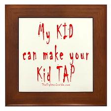 My KID can make your Kid TAP Framed Tile