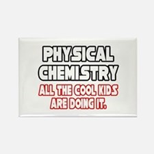 """""""Phys. Chemistry...Cool Kids"""" Rectangle Magnet"""