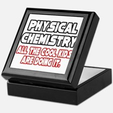 """Phys. Chemistry...Cool Kids"" Keepsake Box"