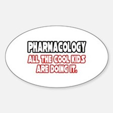 """Pharmacology...Cool Kids"" Oval Decal"