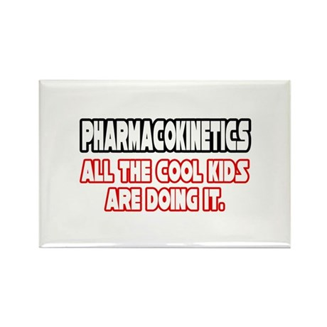"""""""Pharmacokinetics...Cool"""" Rectangle Magnet (10 pac"""