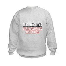 """""""Pharmacokinetics...Cool"""" Sweatshirt"""