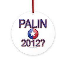 PALIN 2012? Ornament (Round)