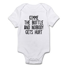 Infant Bodysuit Gimme the Bottle Nobody Gets Hurt