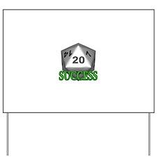 Success D20 Yard Sign