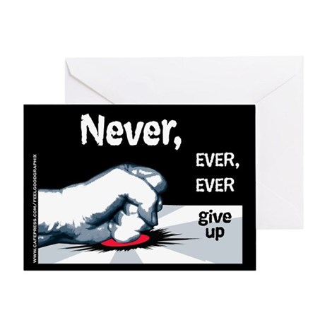 Never Give Up Blank Greeting Card