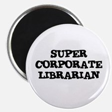 SUPER CORPORATE LIBRARIAN Magnet