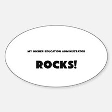 MY Higher Education Administrator ROCKS! Decal