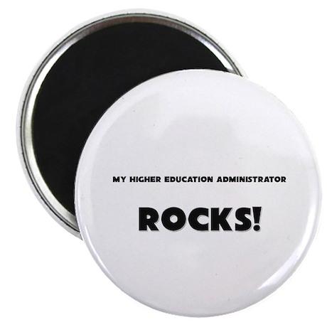 MY Higher Education Administrator ROCKS! Magnet