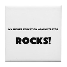 MY Higher Education Administrator ROCKS! Tile Coas