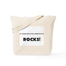 MY Higher Education Administrator ROCKS! Tote Bag