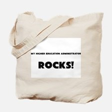 MY Higher Education Administrator ROCKS! Tote Bag