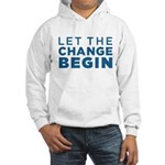 Let the Change Begin Hooded Sweatshirt