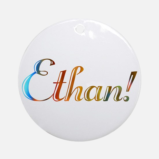 Ethan! Design #720 Ornament (Round)
