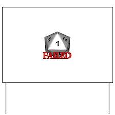 Failed D20 Yard Sign