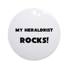 MY Heraldrist ROCKS! Ornament (Round)