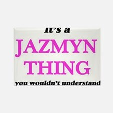 It's a Jazmyn thing, you wouldn't Magnets